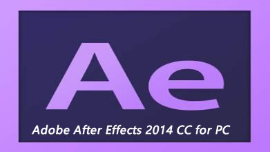 Adobe After Effects 2014 CC for PC 软件包,破解文件及安装视